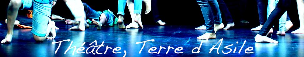 Ateliers «Théâtre, Terre d'Asile» – Nouvelles dates